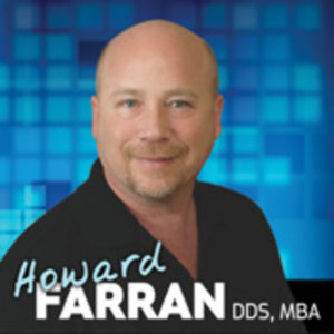 Dr. Howard Farran's Bold Biography - Relentless Dentist Podcasts