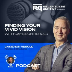 Finding Your Vivid Vision with Cameron Herold - RD Podcast