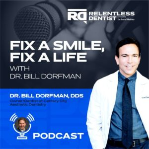 Fix A Smile, Fix A Life with Dr. Bill Dorfman