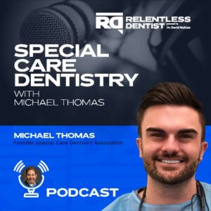 Special Care Dentistry with Michael Thomas