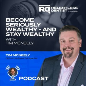 Become Seriously Wealthy (and Stay Wealthy) with Tim McNeely