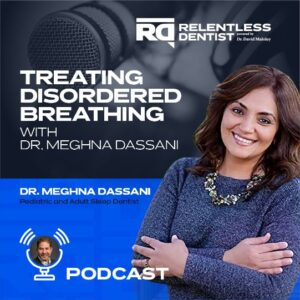 Treating Disordered Breathing with Dr. Meghna Dassani