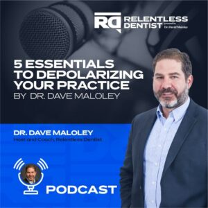 The 5 Essentials to Depolarizing Your Practice with Dr. Dave Maloley
