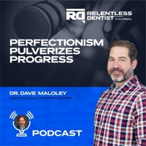 Perfectionism Pulverizes Progress