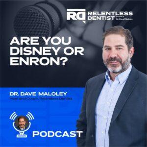 Are you Disney or Enron -Dr. David Maloley